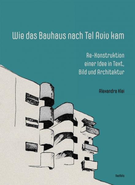 Wie das Bauhaus nach Tel Aviv kam
