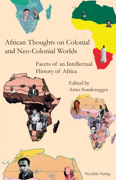 African Thoughts on Colonial and Neo-Colonial Worlds