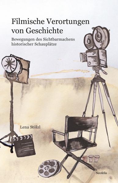 Filmische Verortungen von Geschichte
