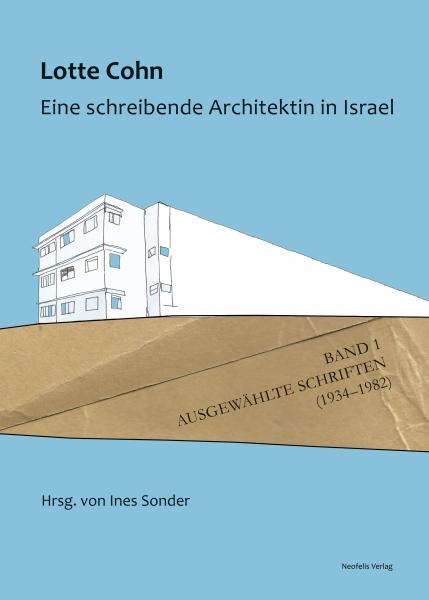 Lotte Cohn. Eine schreibende Architektin in Israel